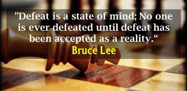State of mind quote Defeat is a state of mind! No one is ever defeated until defeat has been accepte
