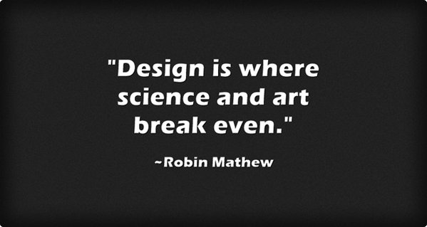 Creation science quote Design is where science and art break even.