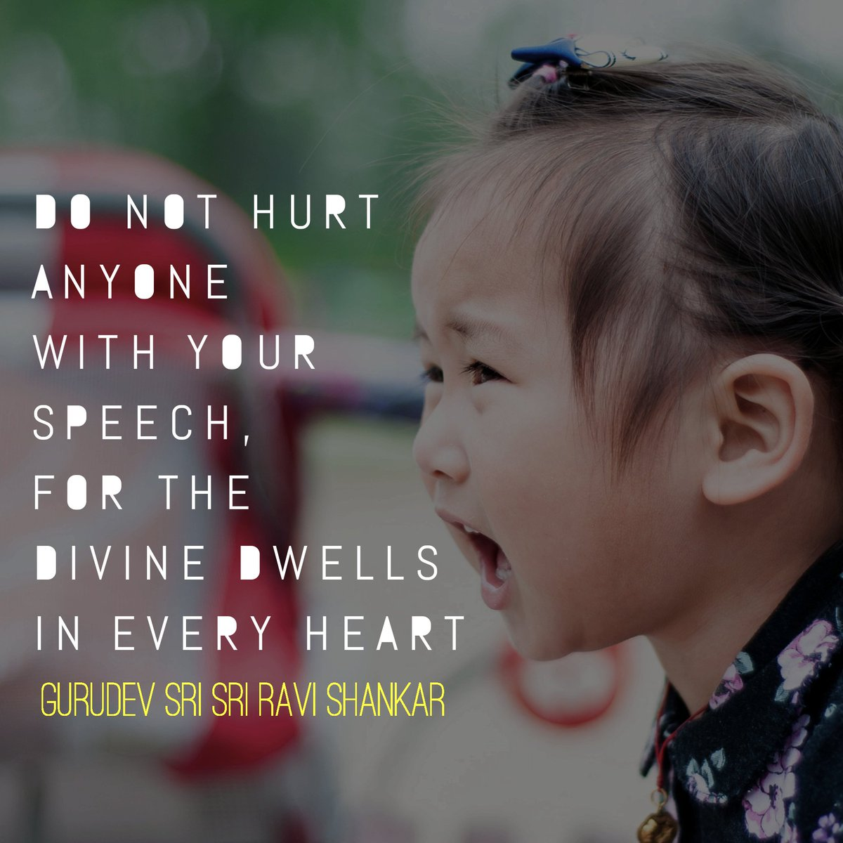 Speech quote Do not hurt anyone with your speech, for the divine dwells in every heart.