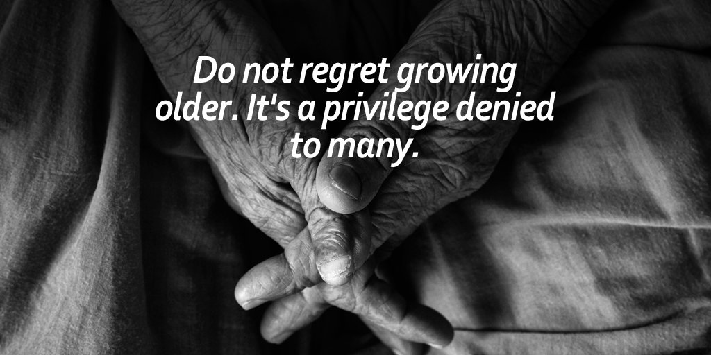 Drinking age quote Do not regret growing older. It's a privilege denied to many.