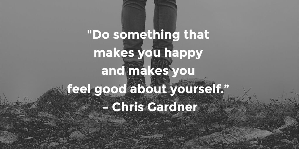 Feeling happy quote Do something that makes you happy and makes you feel good about yourself.