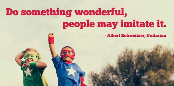 Albert Schweitzer quote Do something wonderful, people may imitate it.