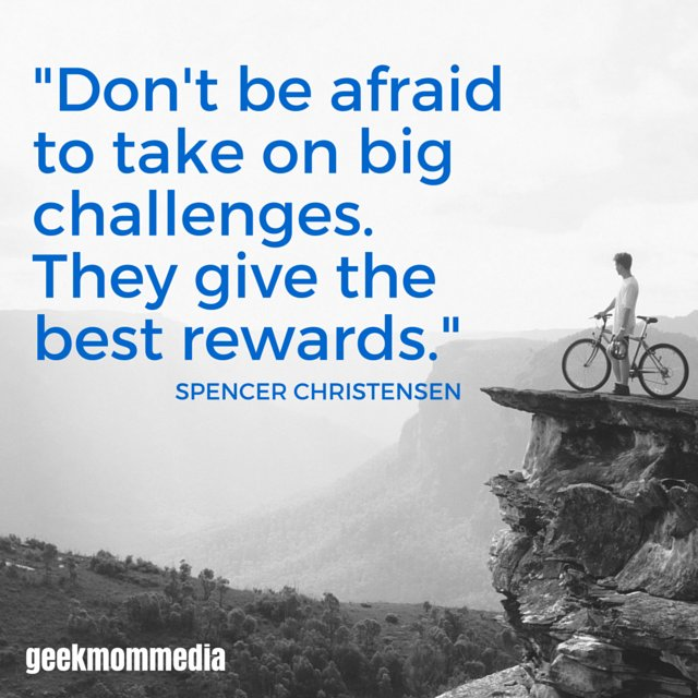 Challenged quote Don't be afraid to take on big challenges They give the best rewards.