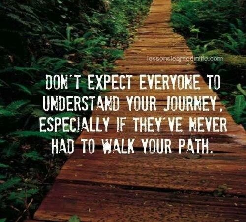 Points quote Don't expect everyone to understand your journey, especially if they've never ha