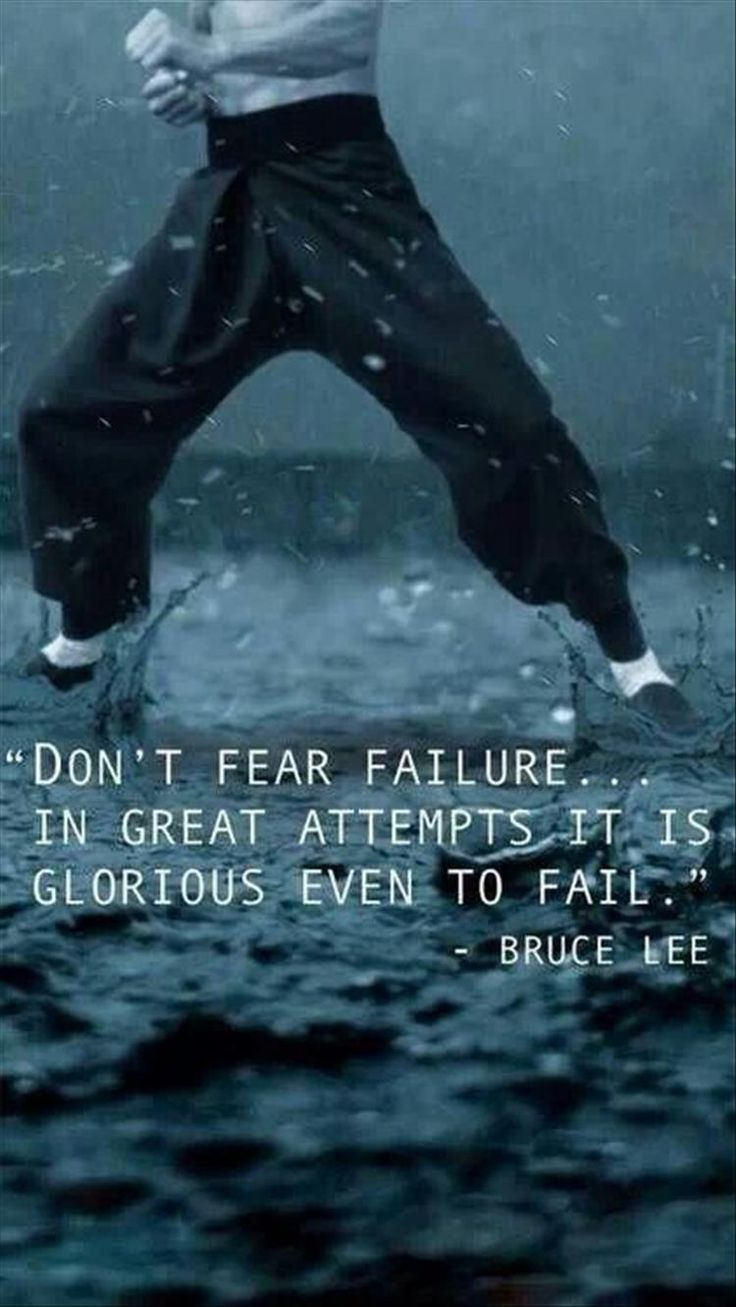 Don't fear the failure... in great attempts it is glorious even to fail. - Bruce Lee