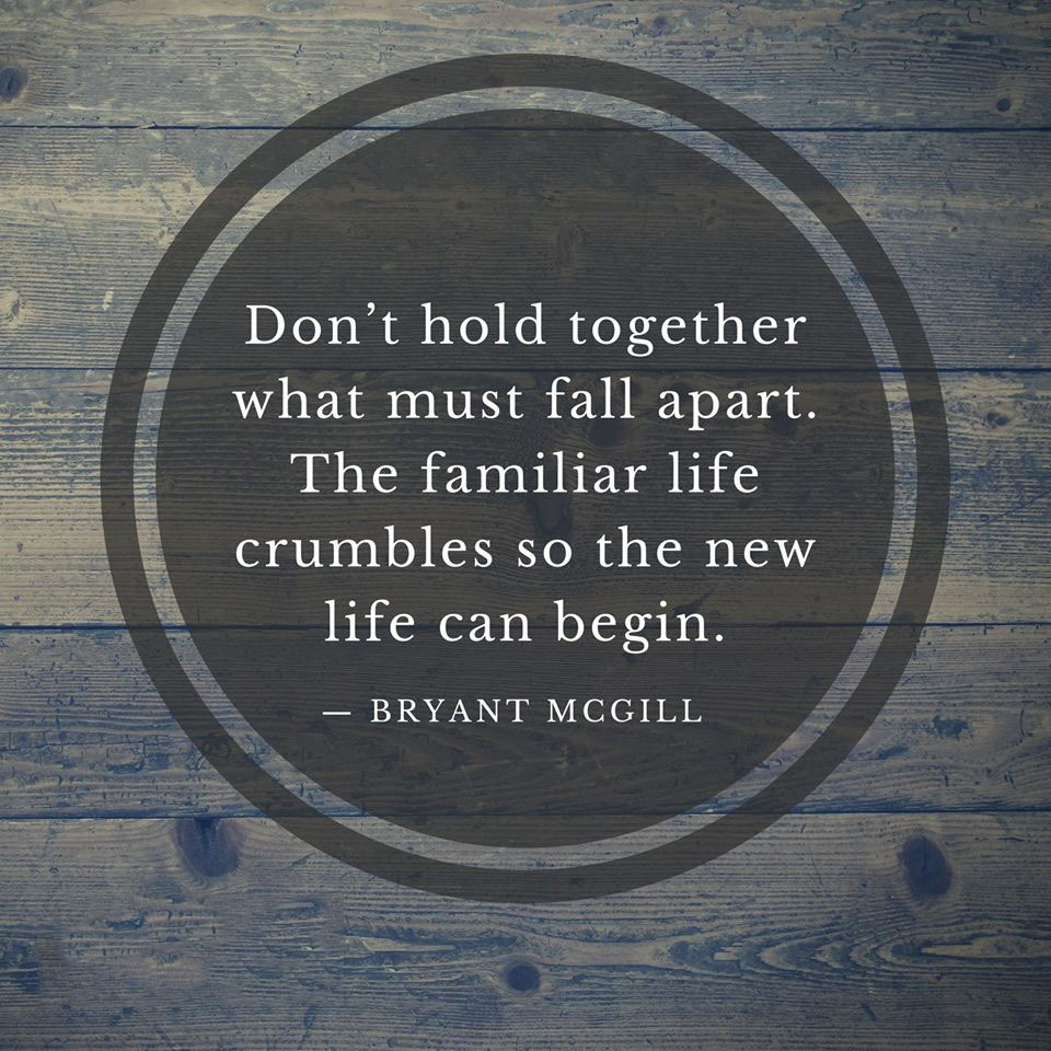 Quotes About New Life Don't Hold Together What Must Fall Apartthe Fami  Picture Quote