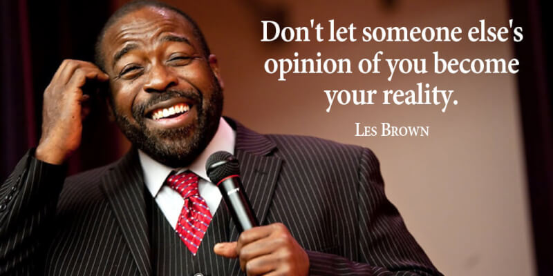 Picture quote by Les Brown about opinion