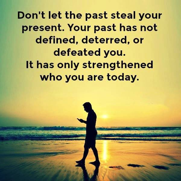 Christian inspirational quote Don't let the past steal your present. Your past has not defined, deterred or de