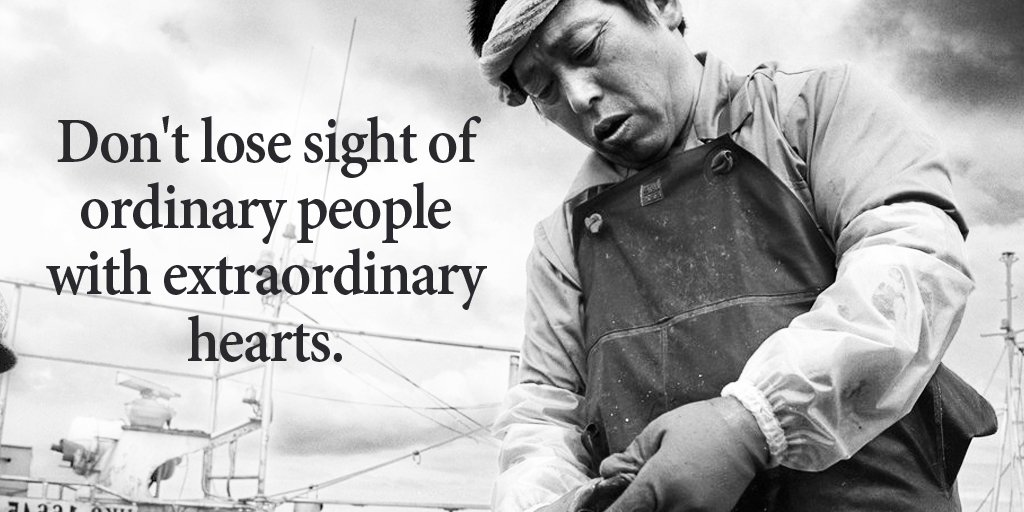 Extraordinary quote Don't lose sight of ordinary people with extraordinary hearts.