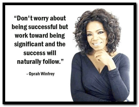 Worry quote Don't worry about being successful but work toward being significant and the suc