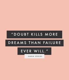 Failure quote Doubt kills more dreams that failure ever will.