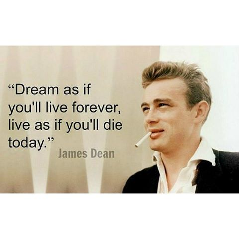 Live forever quote Dream as if you'll live forever, live as if you'll die today.