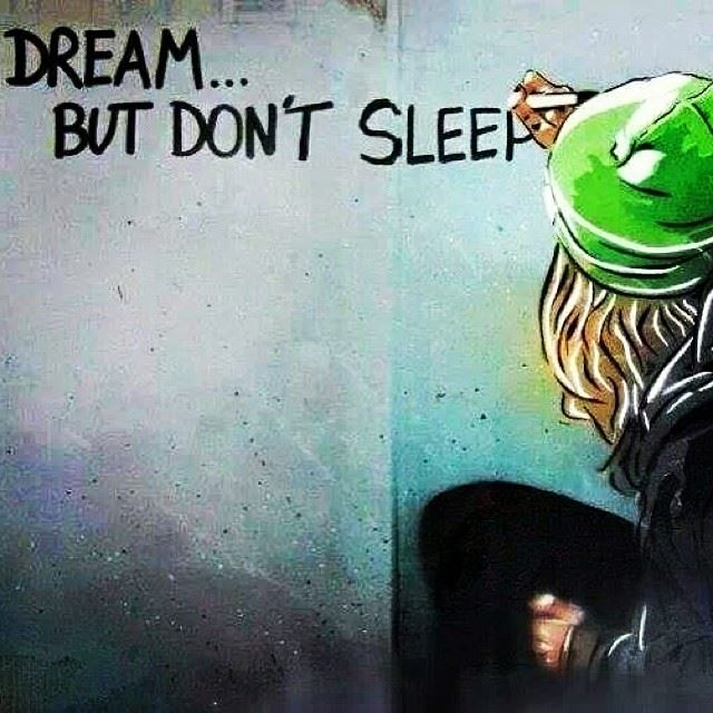Dream reality quote Dream... but don't sleep.