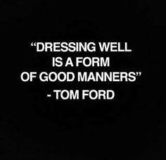 Picture quote by Tom Ford about manners