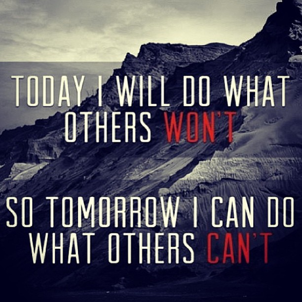 Jerry Rice quote Today I will do what other won't, so tomorrow I can do what others can't.