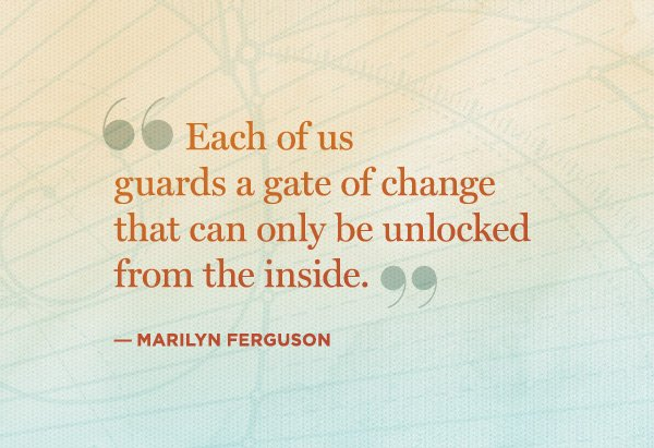 Conscious quote Each of us guard a gate of that can only be unlocked from the inside.