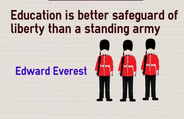 Guard quote Education is better safeguard of liberty than a standing army.