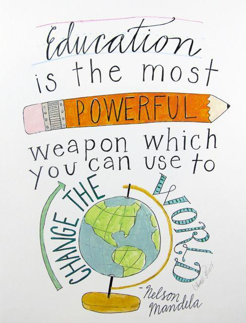 Weapons quote Education is the most powerful weapon which you can use to change the world.