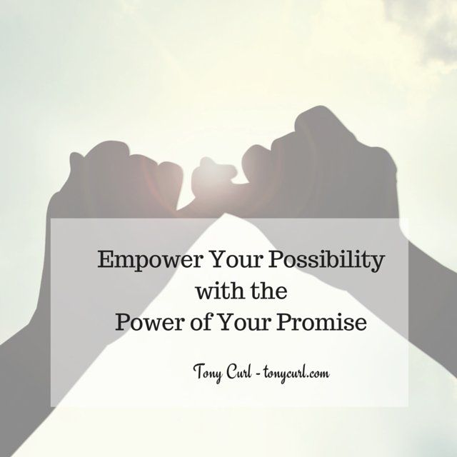 I promise quote Empower your possibility with the power of your promise.