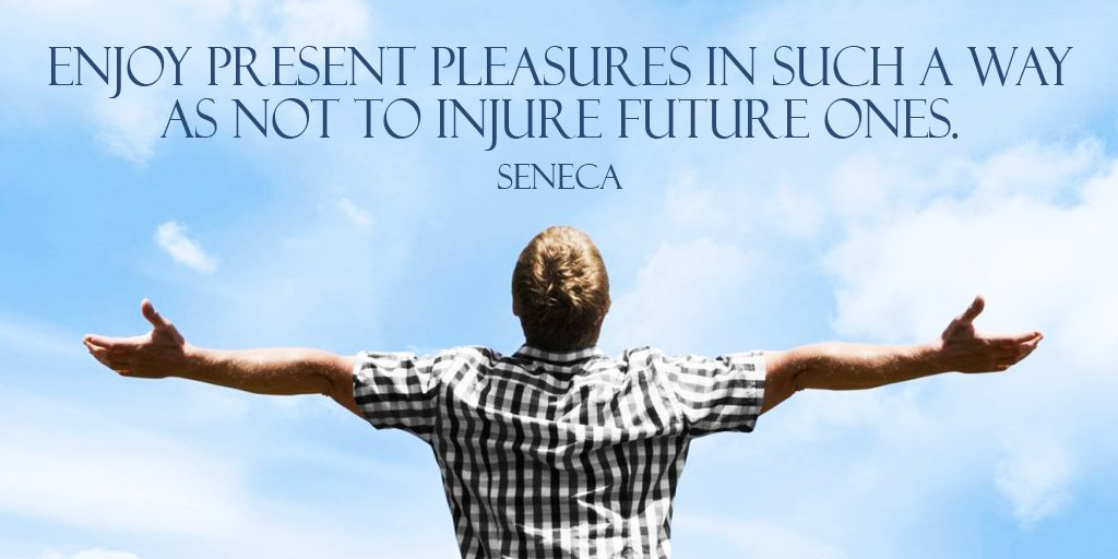 Pleasure quote Enjoy present pleasures in such a way as not to injure future ones.