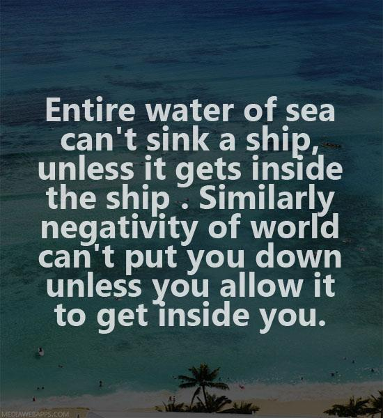 Puts quote Entire water of the sea can't sink a ship, unless it gets inside the ship. Simil