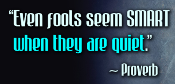 Fool quote Even fools seem smart when they are quiet.
