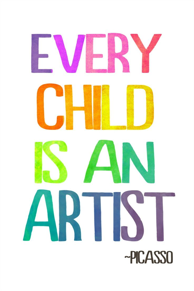 Kid quote Every child is an artist.