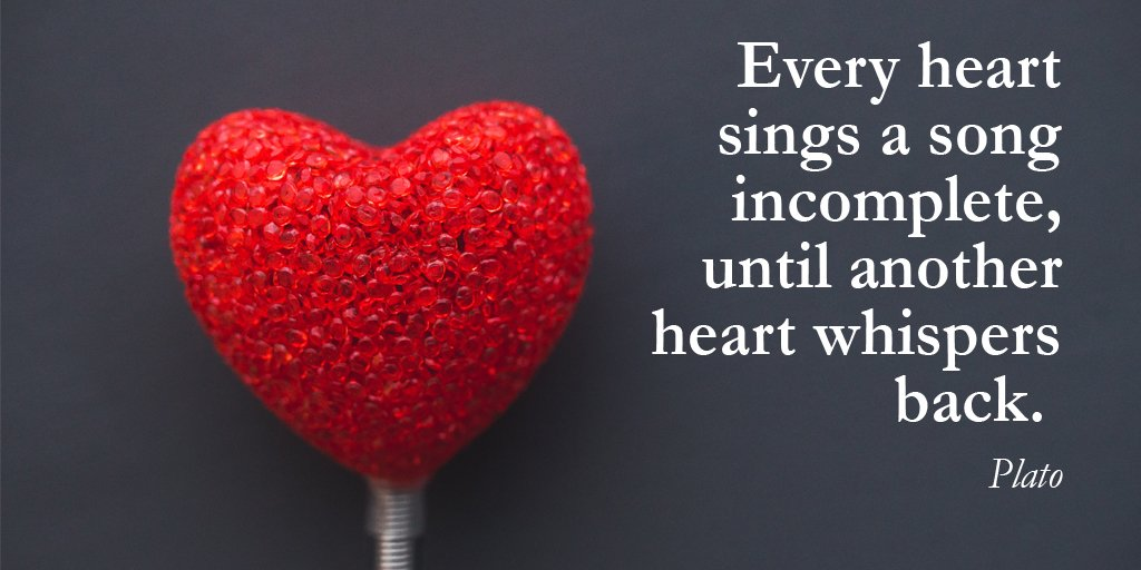 Interpersonal relationship quote Every heart sings a song incomplete, until another heart whispers back.
