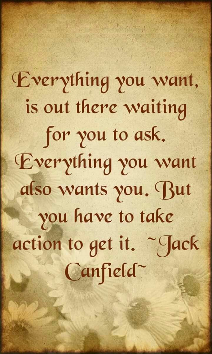 Wait quote Everything you want, is out there waiting for you to ask. Everything you want al