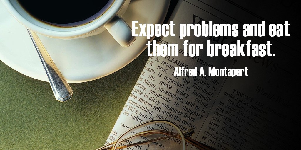 Eating quote Expect problems and eat them for breakfast.
