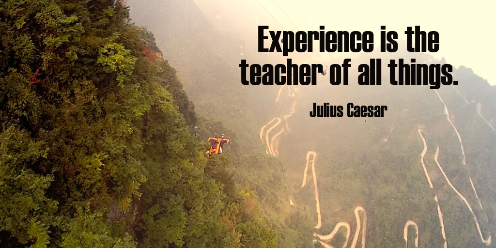 Teacher quote Experience is the teacher of all things.