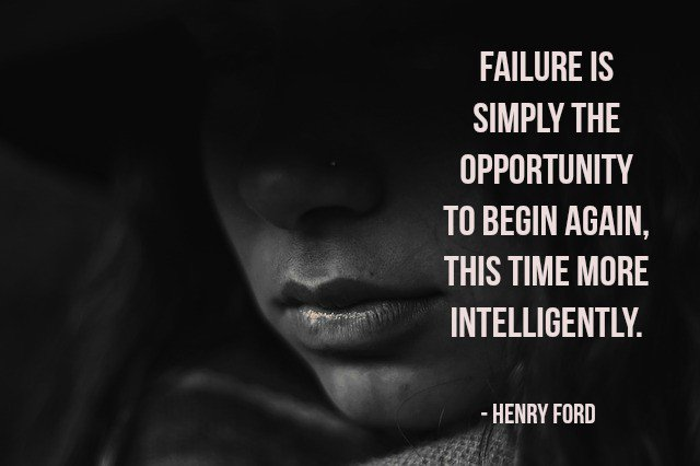 Henry Ford quote Failure is simply the opportunity to begin again, this time more intelligently.