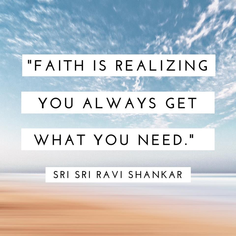 Realizing quote Faith is realizing you always get what you need.