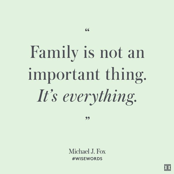 Michael J. Fox quote Family is not an important thing. It's everything.