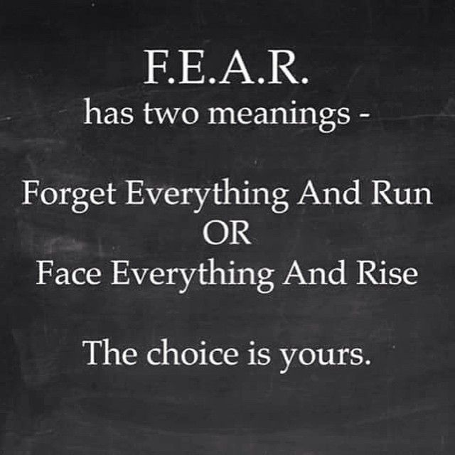 Inspirational death quote Fear has two meanings - Forget Everything And Run or Face Everything And Rise. T
