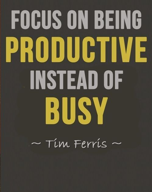 Busy quote Focus on being productive instead of busy.