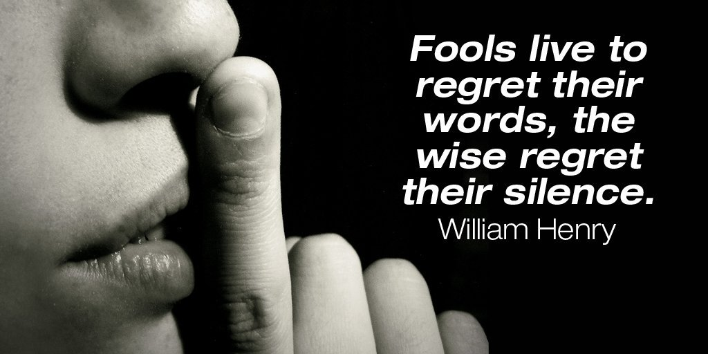Word quote Fools live to regret their words, the wise regret their silence.