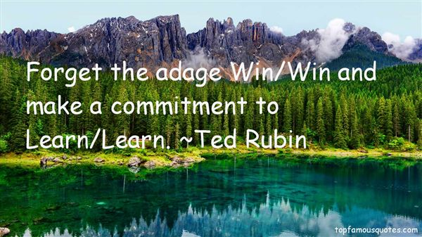 Inspirational learning quote Forget the adage Win/Win and make a commitment to Learn/Learn.