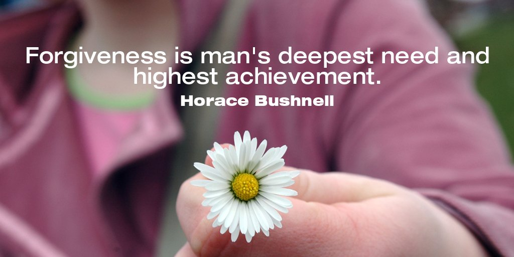 Deepest quote Forgiveness is man's deepest need and highest achievement.