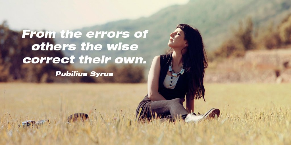 Correctives quote From the errors of others the wise correct their own.