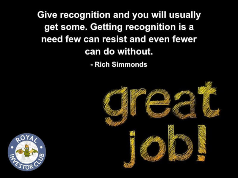 Resisted quote Give recognition and you will usually get some. Getting recognition is a need fe