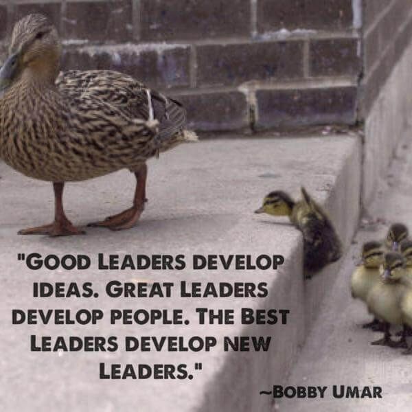 Develop quote Good leaders develop ideas. Great leaders develop people. The best leaders devel