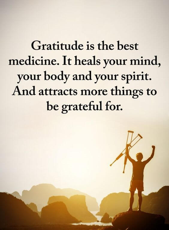 Healing quote Gratitude is the best medicine. It heals your mind, you body and your spirit. An