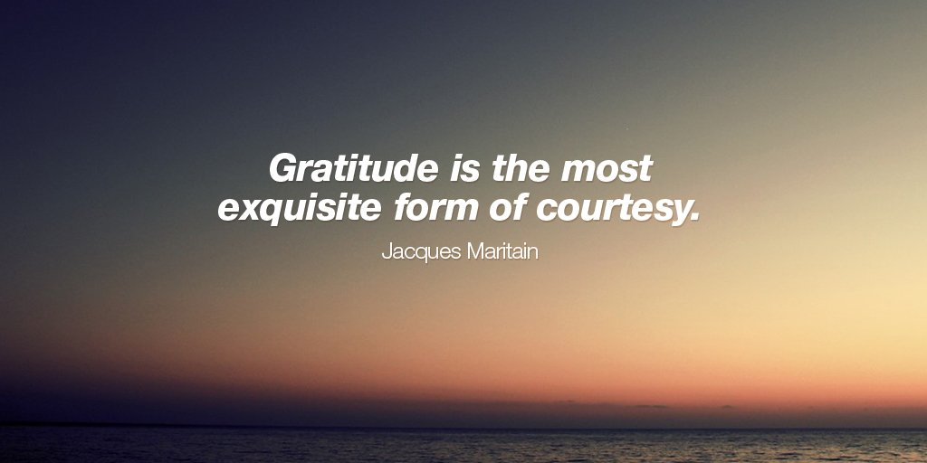 Form quote Gratitude is the most exquisite form of courtesy.
