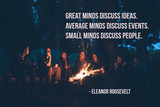 Crazy ideas quote Great minds discuss ideas. Average minds discuss events. Small minds discuss peo