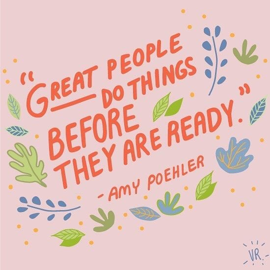 Great people quote Great people do things before they are ready.