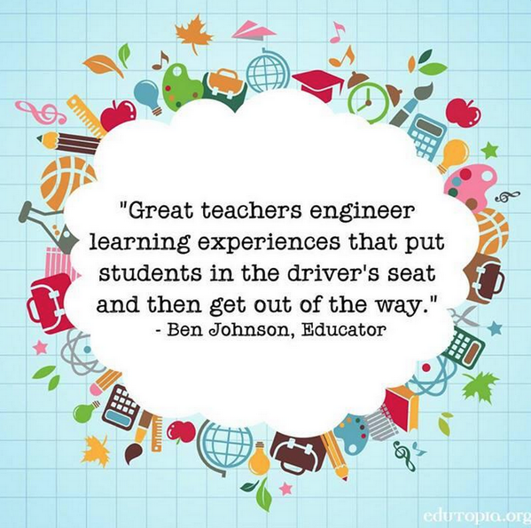 Engineered quote Great teachers engineer learning experiences that put students in the driver's s
