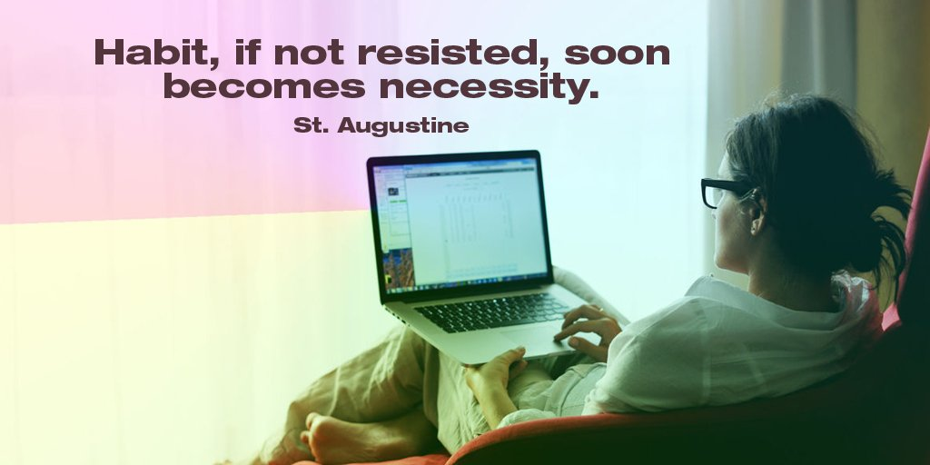 Necessities quote Habit, if not resisted, soon becomes necessity.