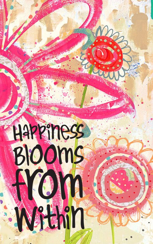 Bloom quote Happiness blooms from within.