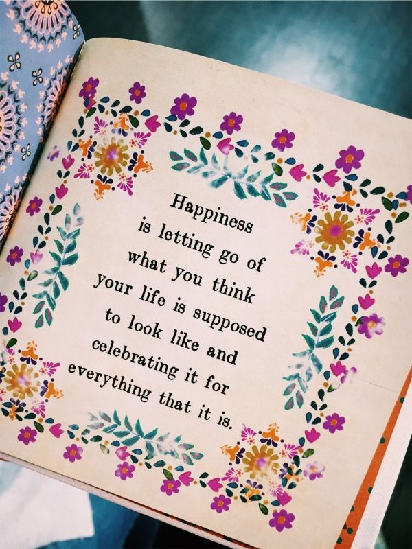 Happy life quote Happiness is letting go of what you think your life is supposed to look like and